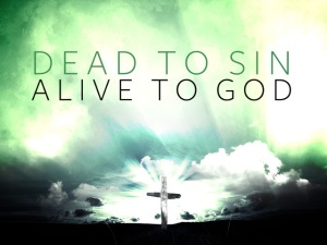 dead-to-sin-alive-to-god